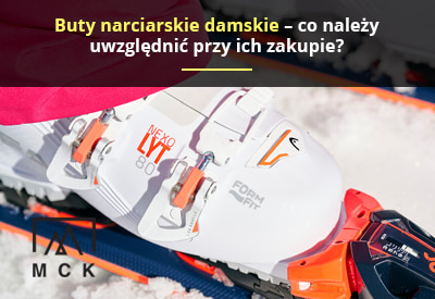 Buty narciarskie damskie – co należy uwzględnić przy ich zakupie?