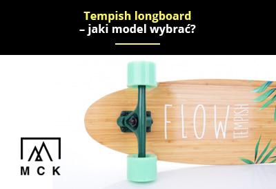 Tempish longboard – jaki model wybrać
